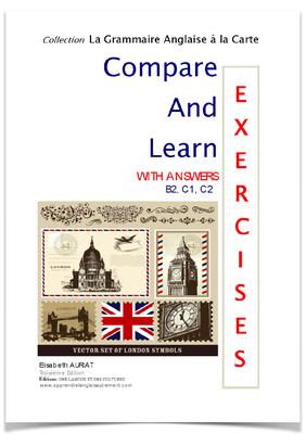 Ce livre _COMPARE AND LEARN EXERCISES WITH ANSWERS B2, C1, C2 _ a été conçu pour ceux qui veulent RÉVISER l'anglais à travers une multitude d'exercices corrigés. Vous y trouverez toute la conjugaison anglaise et toute la grammaire anglaise.