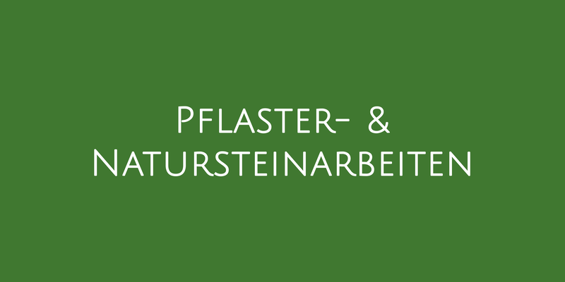 Pflasterarbeiten und Natursteinarbeiten