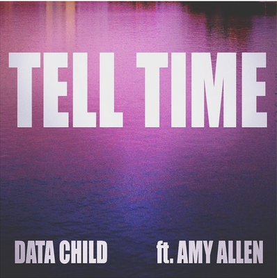 Data Child ft. Amy Allen - Tell Time