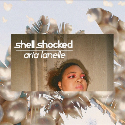 Aria Lanelle - Shellshocked