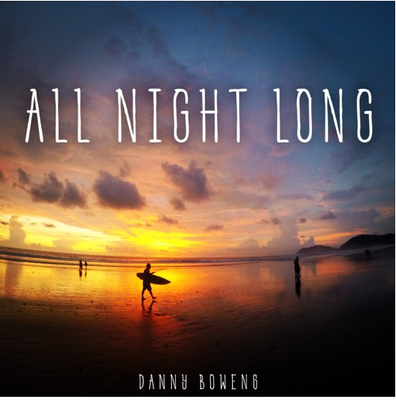 Danny Bowens - All Night Long