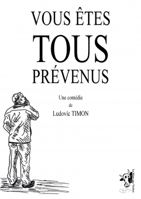Vous êtes tous prévenus de Ludovic TIMON [1C]