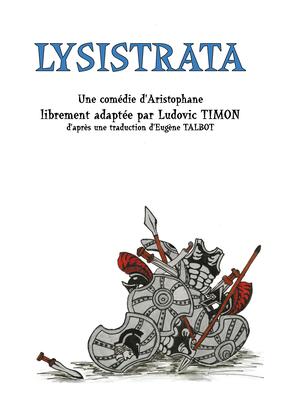 Lysistrata d'Aristophane (libre adaptation de Ludovic TIMON) [1C]
