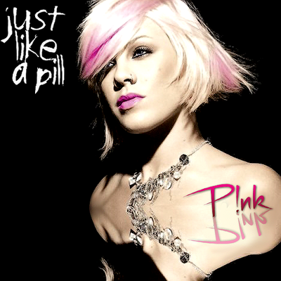P!NK-Just Like A Pill-