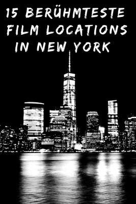 New York Reisebericht - Film Drehorte
