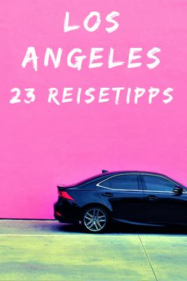 Roadtrip Kalifornien Rundreise Tipps