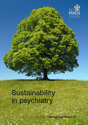 Sustainability in psychiatry - Occasional Paper 97