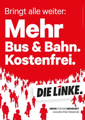 Bringt Alle weiter: Mehr Bus & Bahn. Kostenfrei. DIE LINKE.