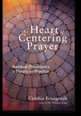 Bourgeault: Heart Centering Prayer