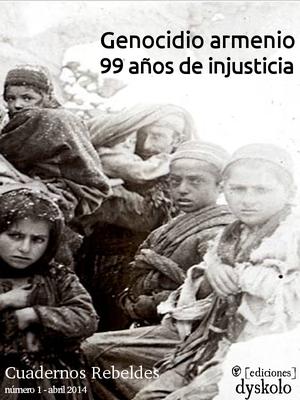#1 Genocidio armenio. 99 años de injusticia