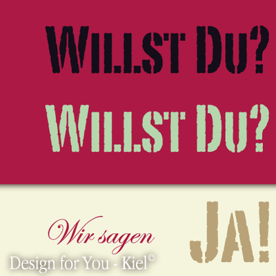 Willst Du? © Design for You -Kiel
