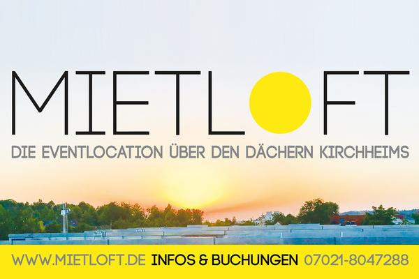 MIETLOFT Kirchheim - Partner des Kirchheimer Musiknacht OPEN AIR 2021