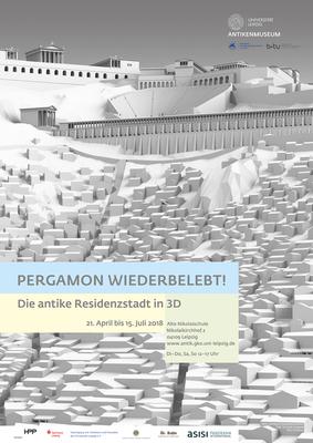 """Plakat zur Ausstellung """"Pergamon wiederbelebt! Die antike Residenzstadt in 3D""""""""."""