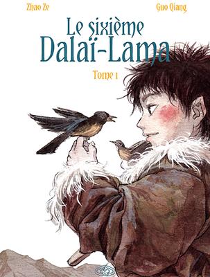 Le sixieme Dalaï-Lama T1 / Guo Qiang et Zhao Ze - Editions Fei - 19€
