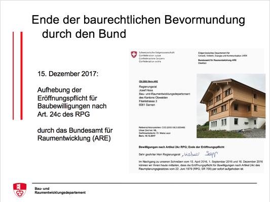 15. Dezember 2017:Aufhebung der Eröffnungspflicht für Baubewilligungen nach Art. 24c des RPG durch das Bundesamt für Raumentwicklung (ARE)