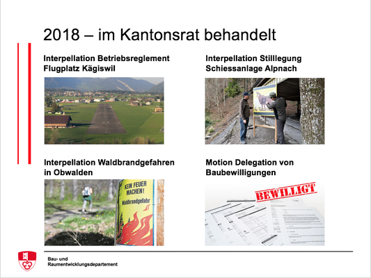 Interpellation Betriebsreglement Flugplatz Kägiswil, Interpellation Stilllegung Schiessanlage Alpnach, Interpellation Waldbrandgefahren in Obwalden, Motion Delegation von Baubewilligungen