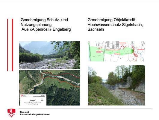 Genehmigung Schutz- und Nutzungsplanung  Aue «Alpenrösli» Engelberg, Genehmigung Objektkredit  Hochwasserschutz Sigetsbach, Sachseln