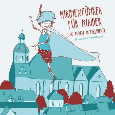 """Illustration und Layout """"Kirchenführer für Kinder"""", Münsterkirche Einbeck, 2013"""