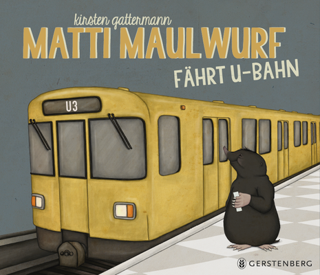 Matti Maulwurf fährt U-Bahn, Gerstenberg 2018