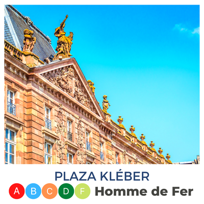 Plaza Kléber · Homme de fer