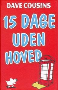 Dave Cousins 15 Dage Uden Hoved