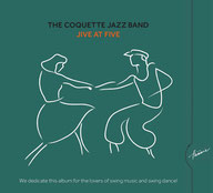 "The Coquette Jazz Band Album ""Jive At Five"""