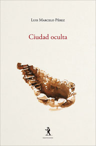 Ciudad oculta - Luis Marcelo Pérez