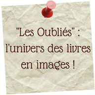 """""""Les Oubliés"""" : l'univers des livres en images - blog marie fananas"""