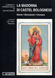 La Madonna di Castel Bolognese. Storia, Devozione, Cronaca. Editore: Itaca. Grafica Artigiana Castel Bolognese. Maggio 1993.