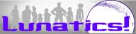 Visit www.lunatics.tv