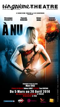 À NU du 5 Mars au 20 Avril 2014 au Vingtième Théâtre