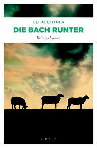 """Virtuelle Ernst-Ludwig-Buchmesse: Nature & Crime von Uli Aechtner """"Die Bach runter"""", Emons Verlag"""