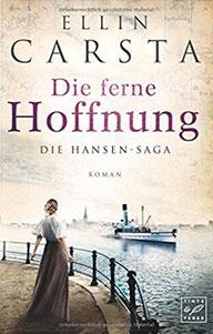 Band 1 der Hansen-Saga von Ellin Carsta, Dampferschiff im Hamburger Hafen, junge Frau an Reeling, 19. Jahrhundert