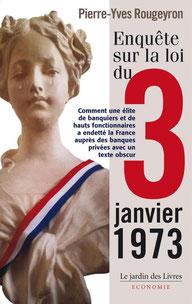 Enquête sur la loi du 3 janvier 1973, Pierre-Yves Rougeyron (2013).