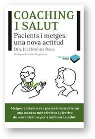 Coaching i Salut. Pacients i metges: una nova actitud - Dra. Jaci Molins Roca