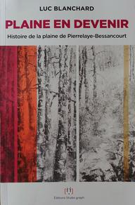 Luc Blanchard, Plaine en devenir, histoire de la plaine de Pierrelaye - Bessancourt, un projet de reboisement forestier.