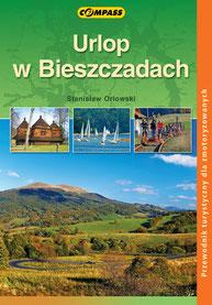 Urlop w Bieszczadach : przewodnik turystyczny dla zmotoryzowanych
