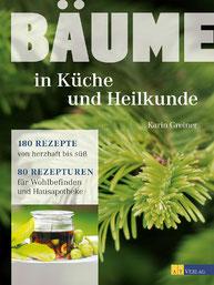 Karin Greiner - Bäume in Küche und Heilkunde, Fotos von Martina Weise
