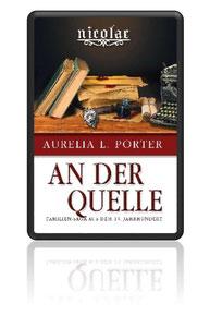 """E-Book Band 7 der Nicolae-Saga """"An der Quelle"""" von Aurelia L. Porter"""
