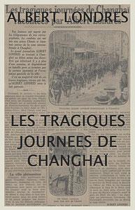 Couverture. Les tragiques journées de Changhaï racontées par Albert Londres (1884-1932)  à partir des câblogrammes envoyés de Changhaï au quotidien parisien Le Journal, du 31 janvier au 5 mars 1932.