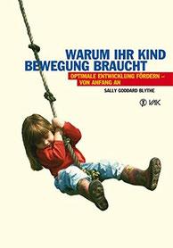 Buchcover: Warum Ihr Kind Bewegung braucht.