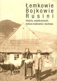 Łemkowie, Bojkowie, Rusini: historia, współczesność, kultura materialna i duchowa