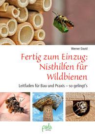 pala-verlag Werner David Nisthilfen Insektenhotel Fertig zum Einzug: Nisthilfen für Wildbienen
