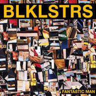 BLKLSTRS - Fantastic Man