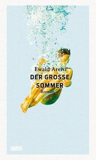 Der große Sommer von Ewald Arenz