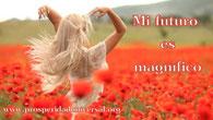 pensamientos poderosos- para ser - feliz - prosperidad uiversal- mi futuro es magnifico - www.prosperidaduniversal.org
