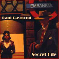 PAUL RAYMOND - Secret Life (2005)