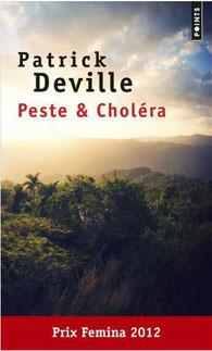 Patrick Deville, Peste et choléra