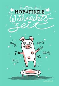 Trampolinschweinchen - Eine HOPSFIDELE Weihnachtszeit bei Redbubble – Illustration Judith Ganter - Illustriertes Kopfkino für Alltagsoptimisten