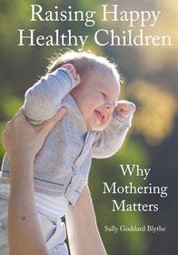 Buchcover: Sally Goddard Blythe-Raising Happy Healthy Children.